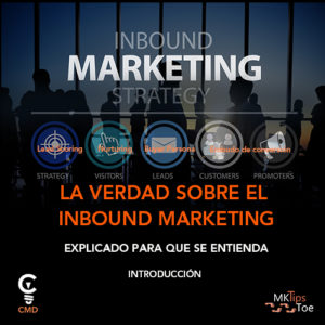 La verdad sobre el Inbound Marketing